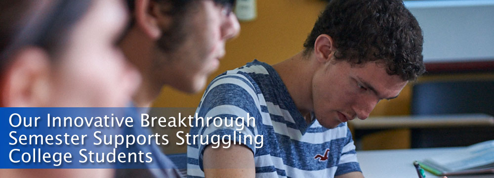 Our innovative Breakthrough Semester supports struggling college students