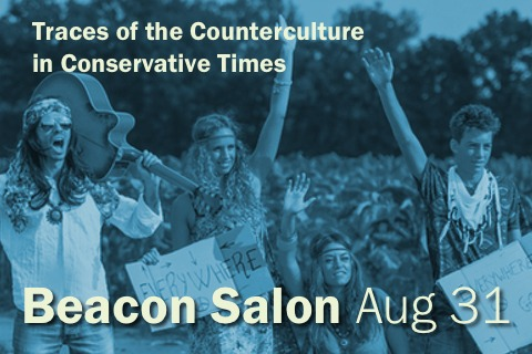 Beacon Salon Aug 31 2017- Traces of the Counterculture in Conservative Times